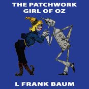 The Patchwork Girl of Oz: Wizard of Oz, Book 7, Special Annotated Edition (Unabridged) audiobook download