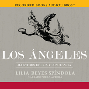 Los Angeles [The Angels]: Maestros de luz y conciencia (Unabridged) audiobook download