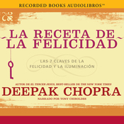La receta de la felicidad [The Happiness Prescription]: Las siete claves de la felicidad y la iluminacion (Unabridged) audiobook download