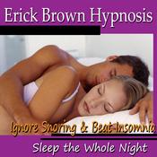 Ignore Snoring & Beat Insomnia Hypnosis (Sleep the Whole Night, Happy Dreams, Soffaggio Meditation, Binaural Beats, NLP) audiobook download
