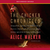 Chicken Chronicles: Sitting with the Angels Who Have Returned with My Memories: Glorious, Rufus, Gertrude Stein, Splendor, Hortensia, Agnes of God, The Gladyses, & Babe (Unabridged) audiobook download