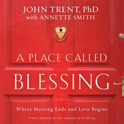 A Place Called Blessing: Where Hurting Ends and Love Begins (Unabridged) audiobook download
