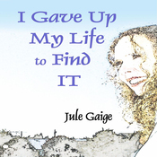 I Gave Up My Life to Find IT (Unabridged) audiobook download