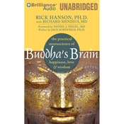 Buddha's Brain: The Practical Neuroscience of Happiness, Love & Wisdom (Unabridged) audiobook download