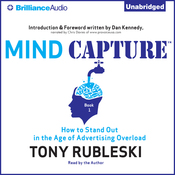 Mind Capture (Book 1): How to Stand Out in the Age of Advertising Overload (Unabridged) audiobook download
