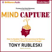 Mind Capture (Book 3): How to Awaken Your Entrepreneurial Genius in a Time of Great Economic Change! (Unabridged) audiobook download
