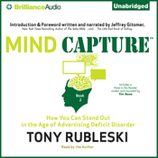 Mind Capture (Book 2): How You Can Stand Out in the Age of Advertising Deficit Disorder (Unabridged) audiobook download