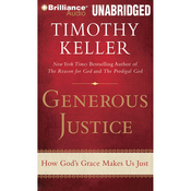 Generous Justice: How God's Grace Makes Us Just (Unabridged) audiobook download
