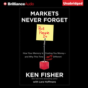 Markets Never Forget (But People Do): How Your Memory Is Costing You Money and Why This Time Isn't Different (Unabridged) audiobook download