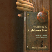 Two Among the Righteous Few: A Story of Courage in the Holocaust audiobook download