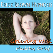 Grieve Well Hypnosis: Healthy Grief to Ease the Bereavement Process Subliminal Sofeggio Binaural Meditation audiobook download