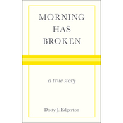 Morning Has Broken: A True Story (Unabridged) audiobook download