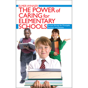 The Power of Caring for Elementary Schools: Success Secrets for Principals, Teachers, and Parents audiobook download