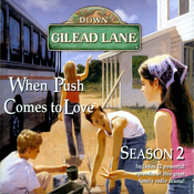 Down Gilead Lane, Season 2: When Push Comes to Love audiobook download