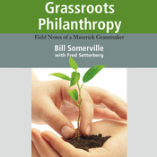 Grassroots Philanthropy: Field Notes of a Maverick Grantmaker (Unabridged) audiobook download