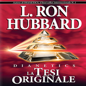 Dianetics: La Tesi Originale [Dianetics: The Original Thesis] (Unabridged) audiobook download