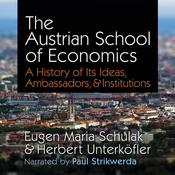 The Austrian School of Economics: A History of Its Ideas, Ambassadors, & Institutions (Unabridged) audiobook download