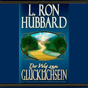 Der Weg Zum Glucklichsein [The Way to Happiness] (Unabridged) audiobook download