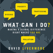 What Can I Do?: Making a Global Difference Right Where You Are (Unabridged) audiobook download