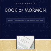 Understanding the Book of Mormon: A Quick Christian Guide to the Mormon Holy Book (Unabridged) audiobook download