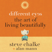 Different Eyes: The Art of Living Beautifully (Unabridged) audiobook download