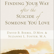Finding Your Way after the Suicide of Someone You Love (Unabridged) audiobook download