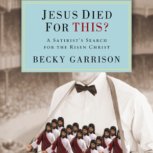 Jesus-died-for-this-a-religious-satirists-search-for-the-risen-christ-unabridged-audiobook