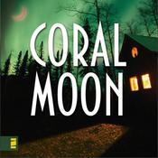 Coral Moon: Kanner Lake Series, Book 2 (Unabridged) audiobook download