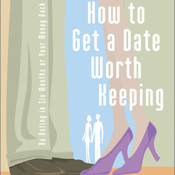 How to Get a Date Worth Keeping (Unabridged) audiobook download