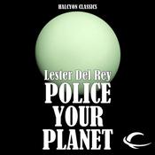 Police Your Planet (Unabridged) audiobook download