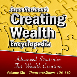 Creating-wealth-encyclopedia-volume-6-chapters-shows-106-110-unabridged-audiobook
