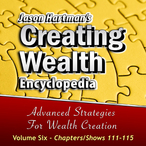 Creating-wealth-encyclopedia-volume-6-chapters-shows-111-115-unabridged-audiobook