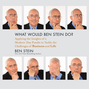 What Would Ben Stein Do?: Applying the Wisdom of a Modern-Day Prophet to Tackle the Challenges of Work and Life (Unabridged) audiobook download