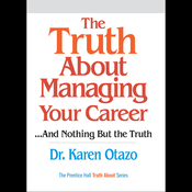 The Truth About Managing Your Career...and Nothing But the Truth (Unabridged) audiobook download