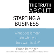 The Truth About Starting a Business (Unabridged) audiobook download