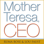 Mother Teresa, CEO: Unexpected Principles for Practical Leadership (Unabridged) audiobook download