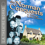 The Norman Conquests: The Complete Alan Ayckbourn Trilogy (Dramatized) audiobook download