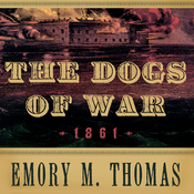 The Dogs of War: 1861 (Unabridged) audiobook download
