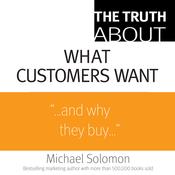 The Truth About What Customers Want (Unabridged) audiobook download