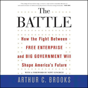 The-battle-how-the-fight-between-free-enterprise-and-big-government-will-shape-americas-future-unabridged-audiobook