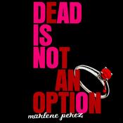 Dead Is Not an Option (Unabridged) audiobook download