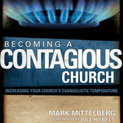 Becoming a Contagious Church: Revolutionizing the Way We View and Do Evangelism (Unabridged) audiobook download