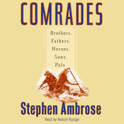 Comrades: Brothers, Fathers, Heroes, Sons, Pals (Unabridged) audiobook download