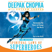 The Seven Spiritual Laws of Superheroes: Harnessing Our Power to Change the World (Unabridged) audiobook download