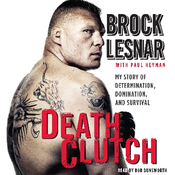 Death Clutch: My Story of Determination, Domination, and Survival (Unabridged) audiobook download
