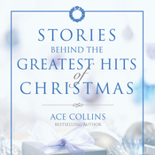 Stories Behind the Greatest Hits of Christmas (Unabridged) audiobook download
