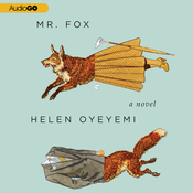 Mr. Fox: A Novel (Unabridged) audiobook download