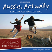 Aussie, Actually: Landing on Foreign Soil (Unabridged) audiobook download