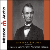 The Greatest Americans: Abraham Lincoln: A Selection of His Writings (Unabridged) audiobook download