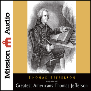 The-greatest-americans-thomas-jefferson-a-selection-of-his-writings-unabridged-audiobook